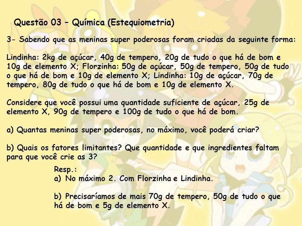 Questão 03 – Química (Estequiometria)