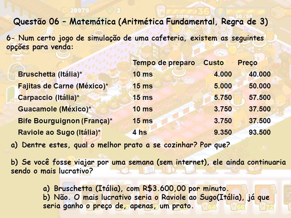 Questão 06 – Matemática (Aritmética Fundamental, Regra de 3)