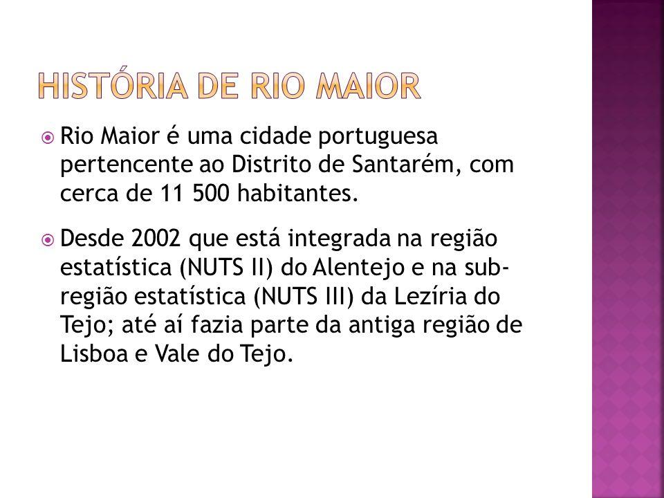 história de rio maior Rio Maior é uma cidade portuguesa pertencente ao Distrito de Santarém, com cerca de 11 500 habitantes.