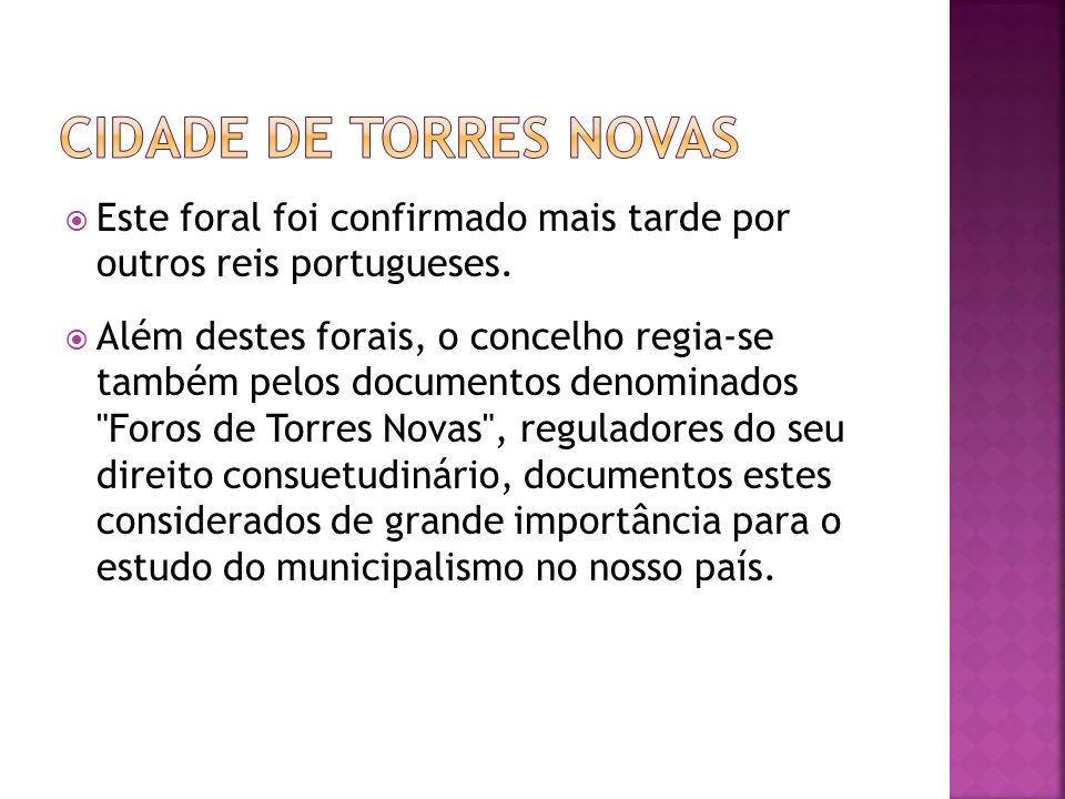 Cidade de torres novas Este foral foi confirmado mais tarde por outros reis portugueses.