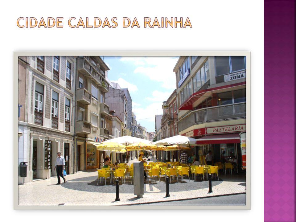CIDADE CALDAS DA RAINHA