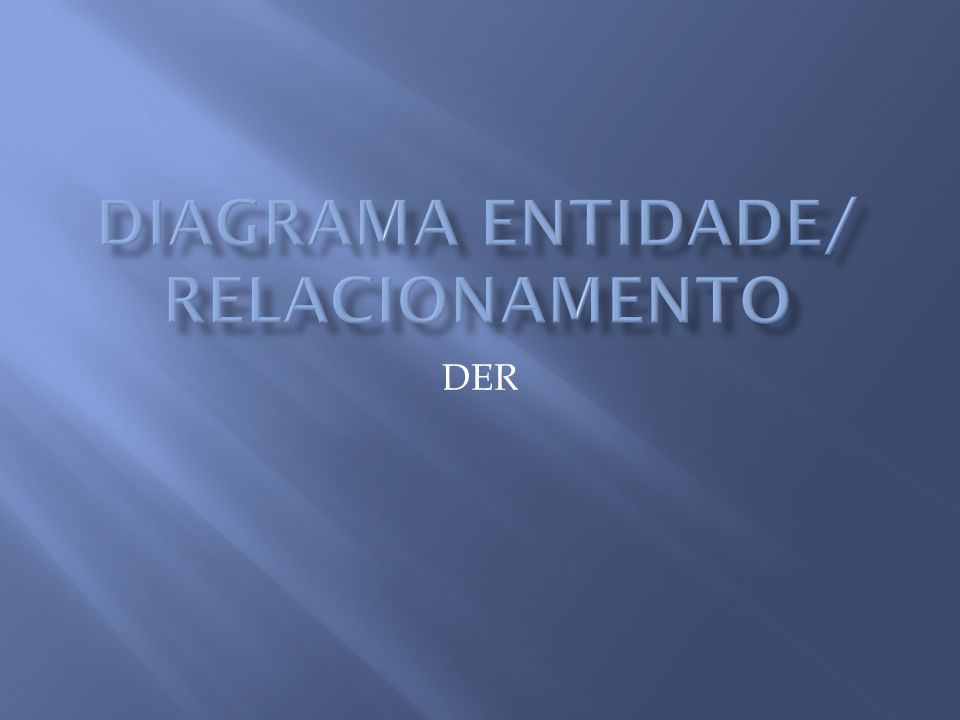 Diagrama Entidade/ Relacionamento
