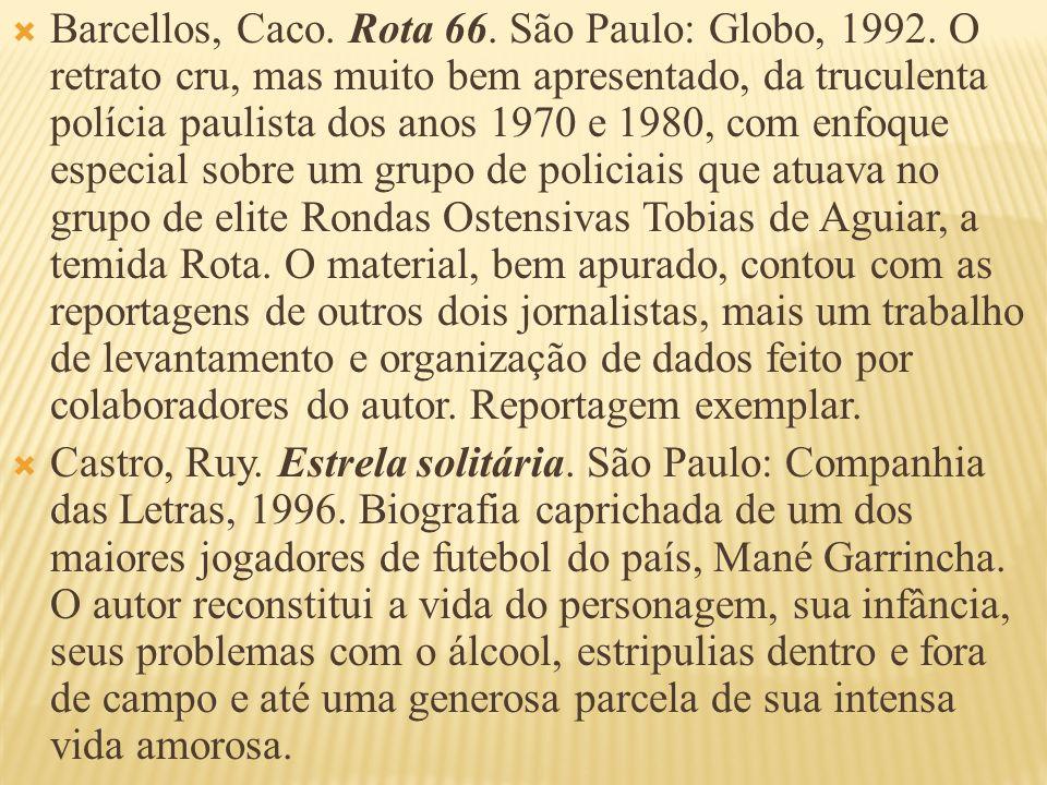 Barcellos, Caco. Rota 66. São Paulo: Globo, 1992