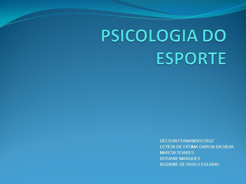 PSICOLOGIA DO ESPORTE DELSON FERNANDO CRUZ