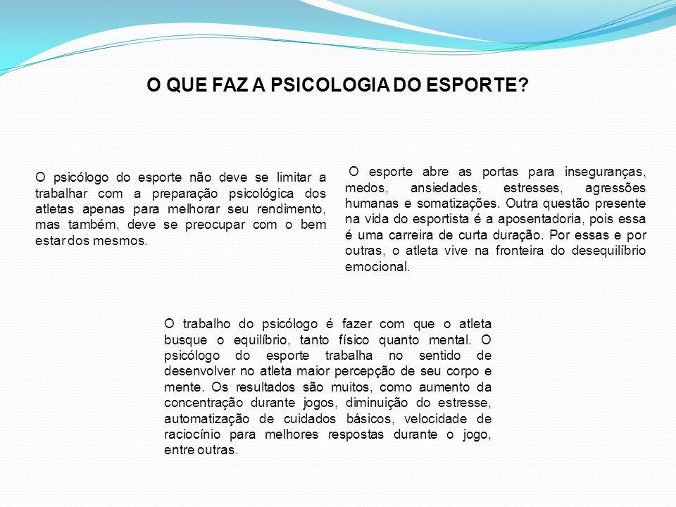 O QUE FAZ A PSICOLOGIA DO ESPORTE