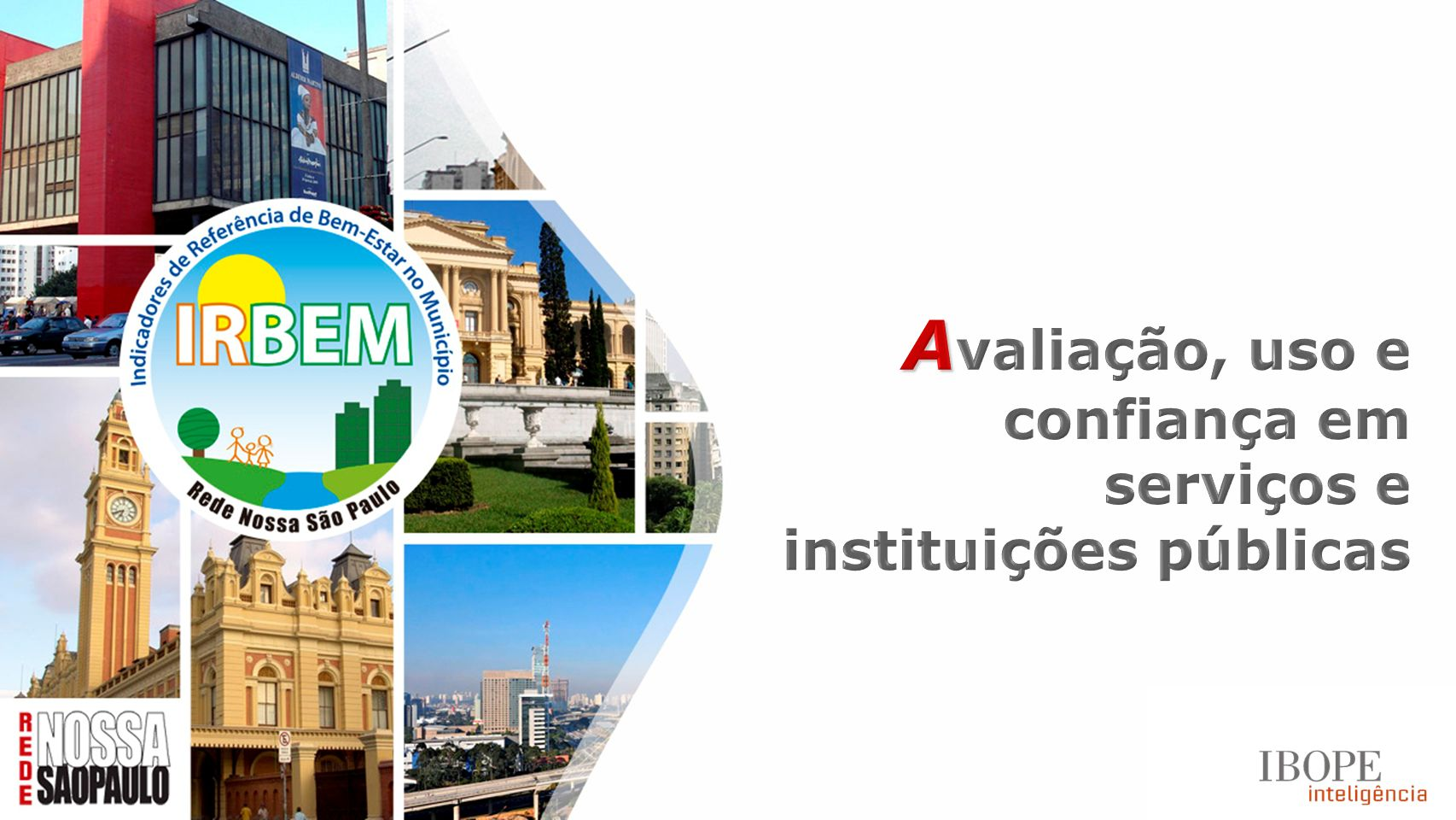 Avaliação, uso e confiança em serviços e instituições públicas