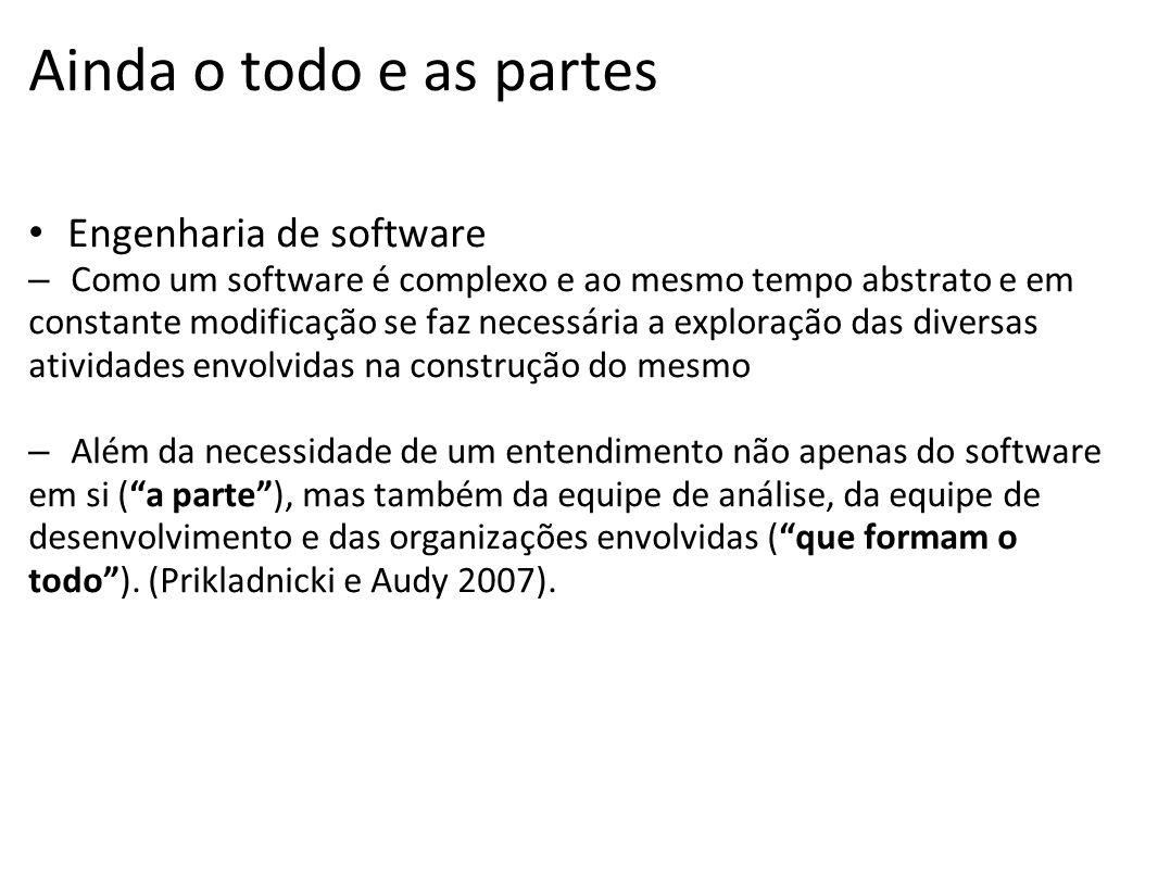 Ainda o todo e as partes • Engenharia de software