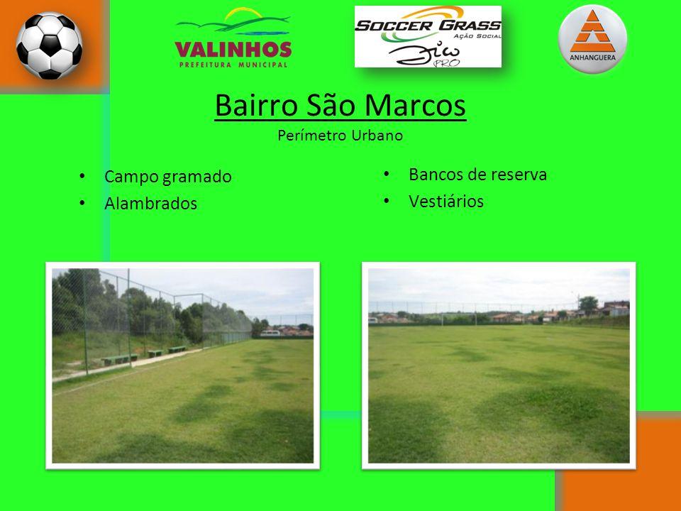 Bairro São Marcos Campo gramado Bancos de reserva Alambrados