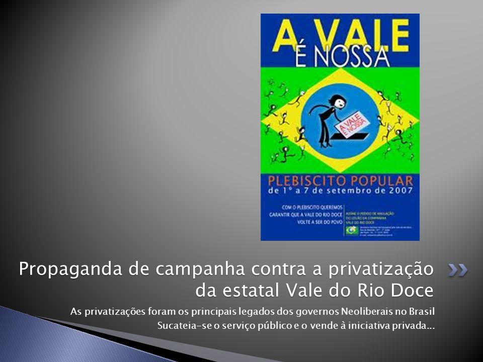 Propaganda de campanha contra a privatização da estatal Vale do Rio Doce
