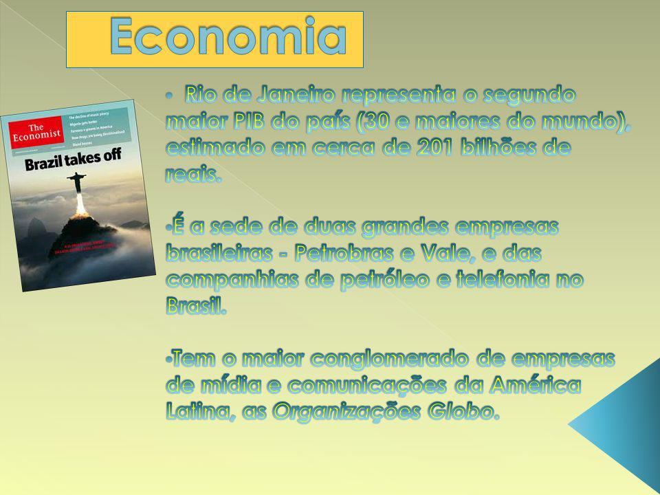 Economia Rio de Janeiro representa o segundo maior PIB do país (30 e maiores do mundo), estimado em cerca de 201 bilhões de reais.