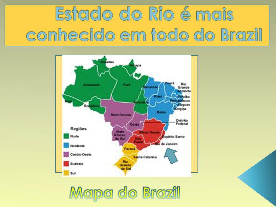 Estado do Rio é mais conhecido em todo do Brazil