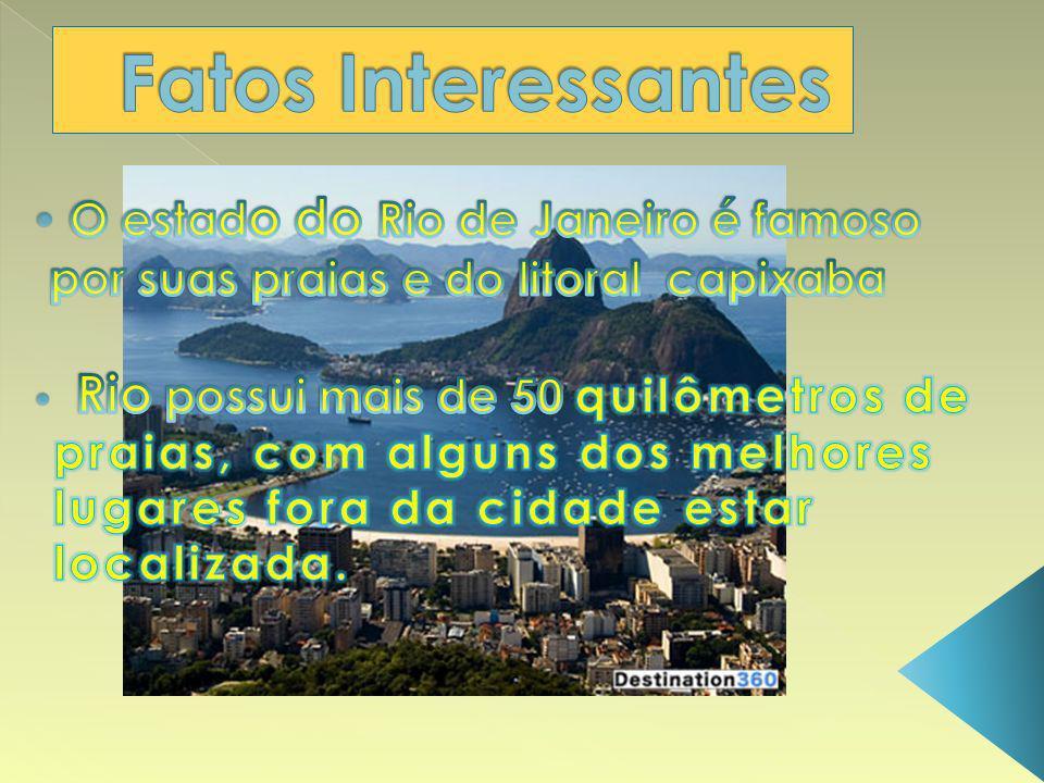 Fatos Interessantes O estado do Rio de Janeiro é famoso