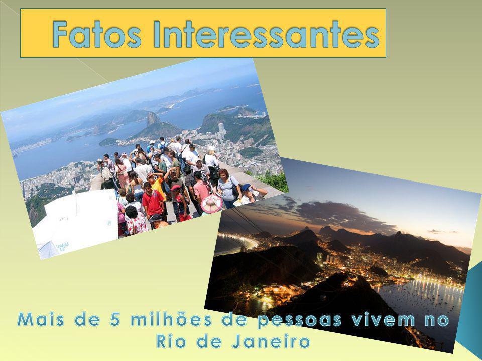 Mais de 5 milhões de pessoas vivem no Rio de Janeiro
