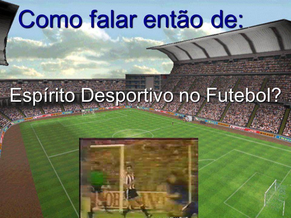 Espírito Desportivo no Futebol