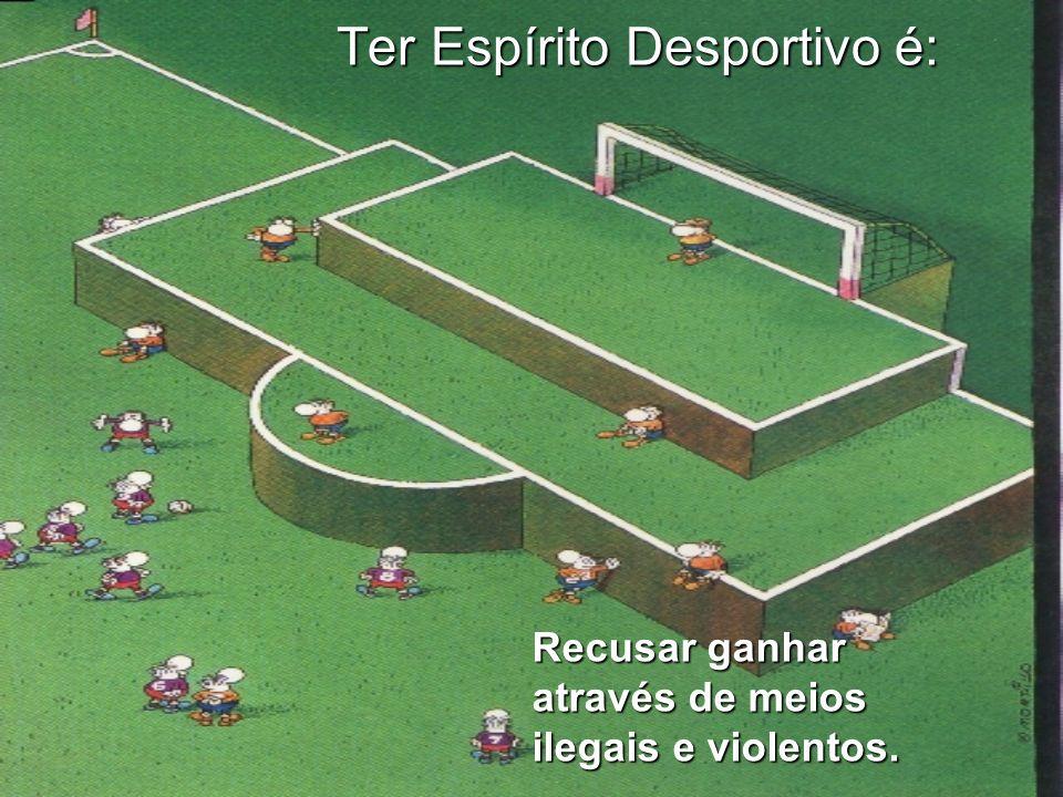 Ter Espírito Desportivo é: