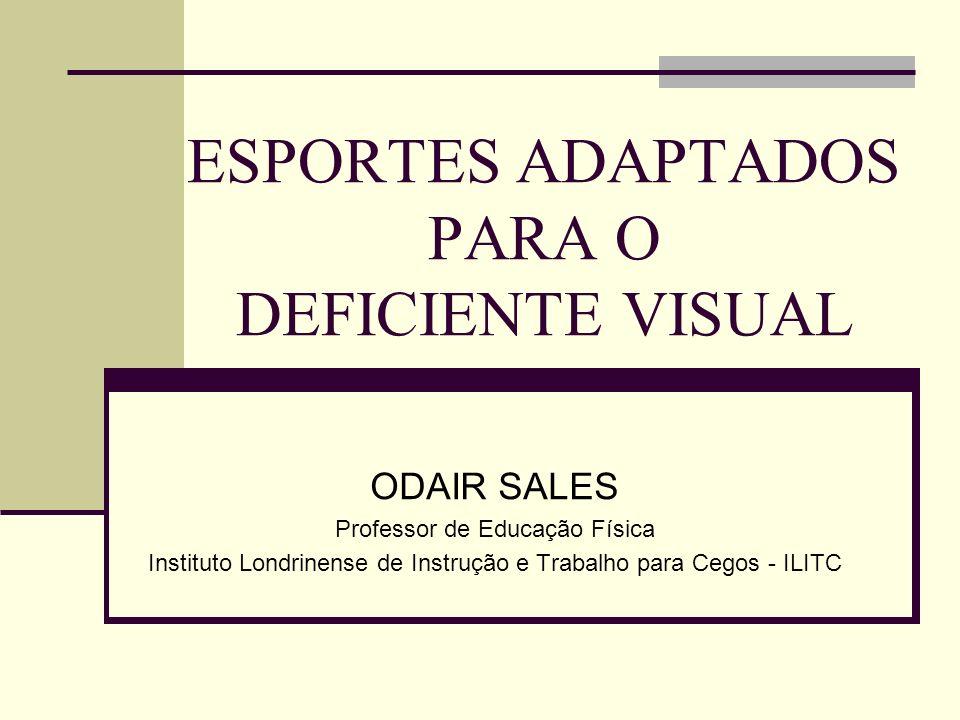ESPORTES ADAPTADOS PARA O DEFICIENTE VISUAL