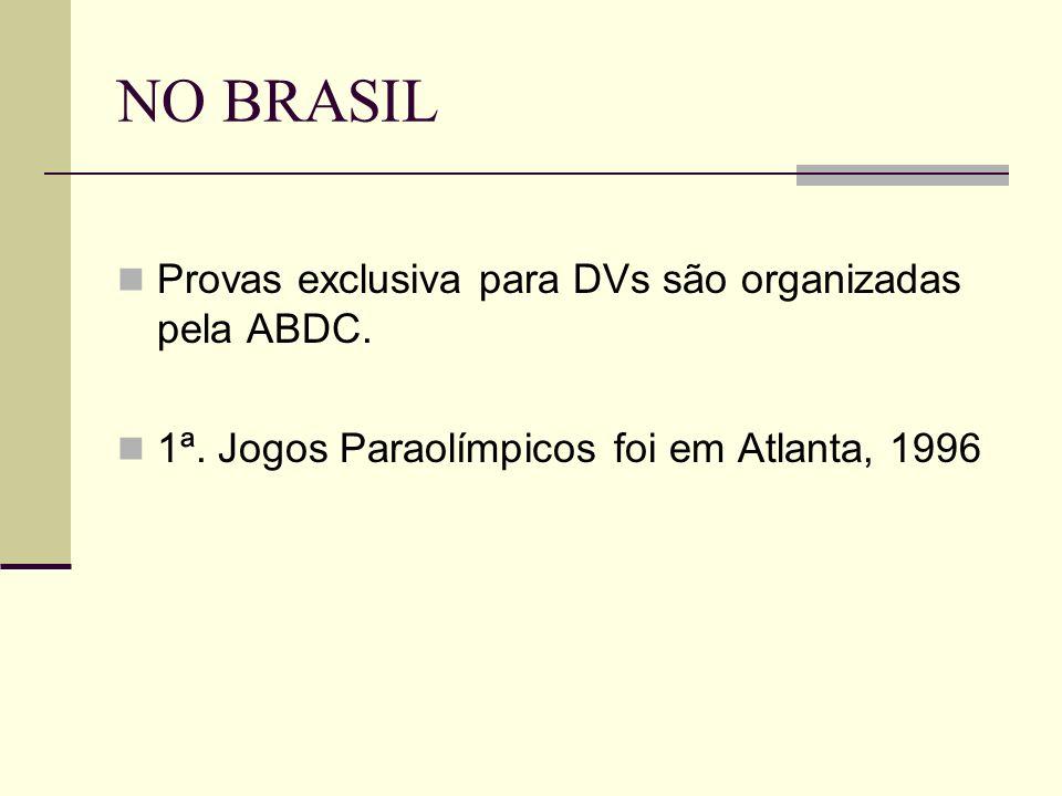 NO BRASIL Provas exclusiva para DVs são organizadas pela ABDC.