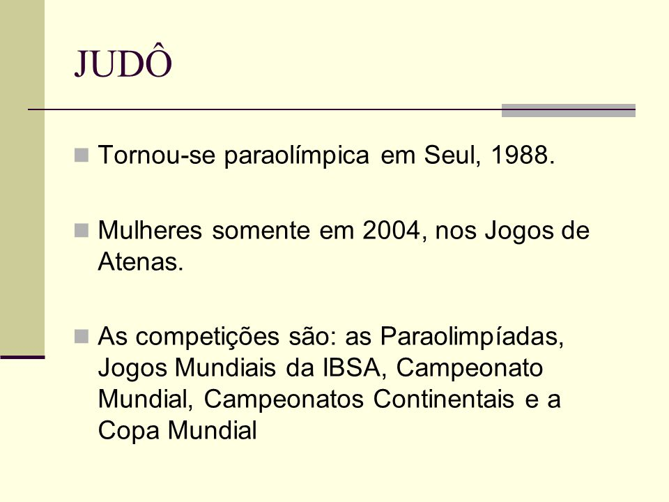 JUDÔ Tornou-se paraolímpica em Seul, 1988.