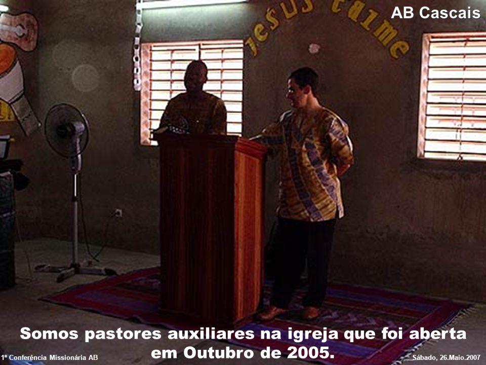 Somos pastores auxiliares na igreja que foi aberta em Outubro de 2005.