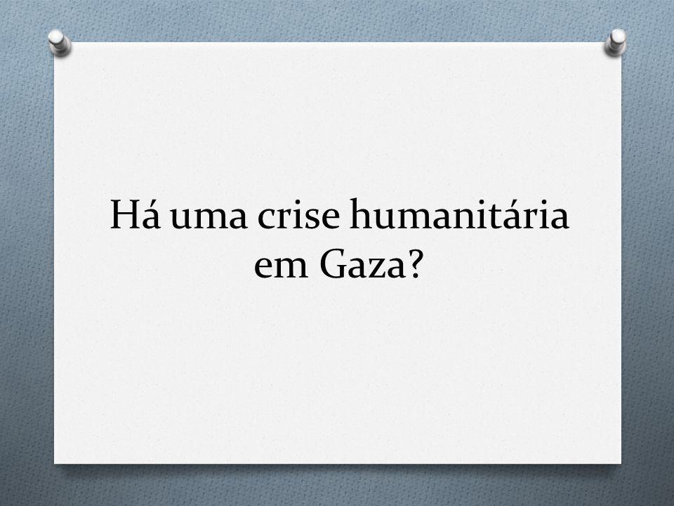 Há uma crise humanitária em Gaza