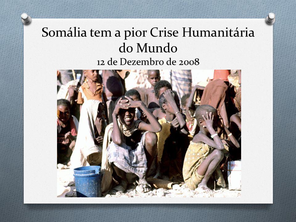 Somália tem a pior Crise Humanitária do Mundo 12 de Dezembro de 2008