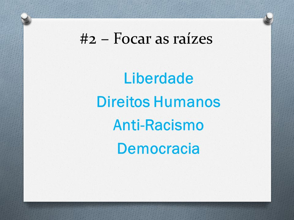 Liberdade Direitos Humanos Anti-Racismo Democracia