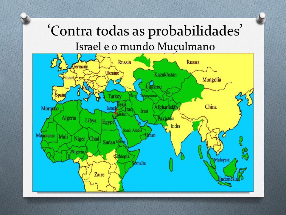 'Contra todas as probabilidades' Israel e o mundo Muçulmano