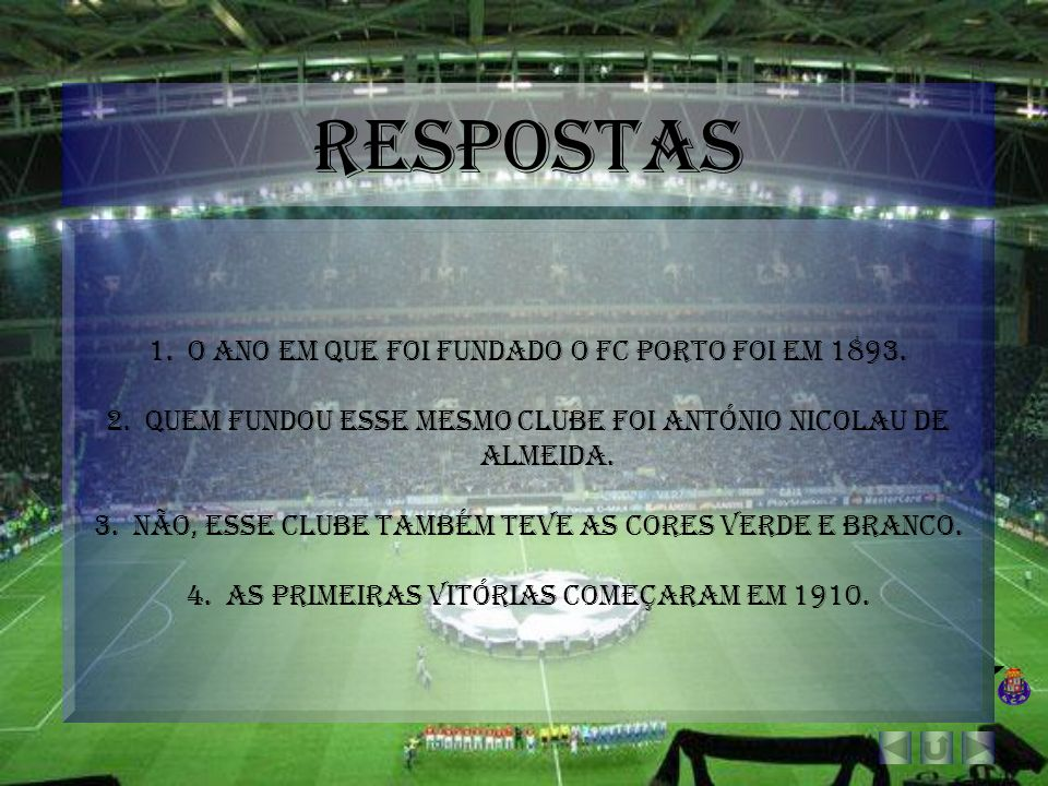 Respostas O ano em que foi fundado o FC Porto foi em 1893.