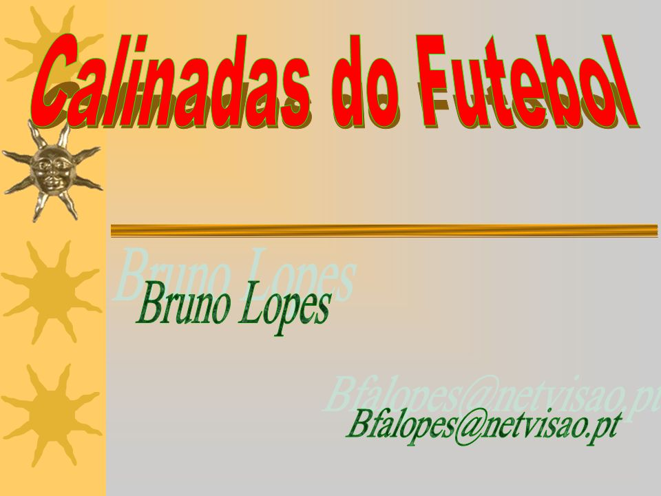 Calinadas do Futebol Bruno Lopes Bfalopes@netvisao.pt