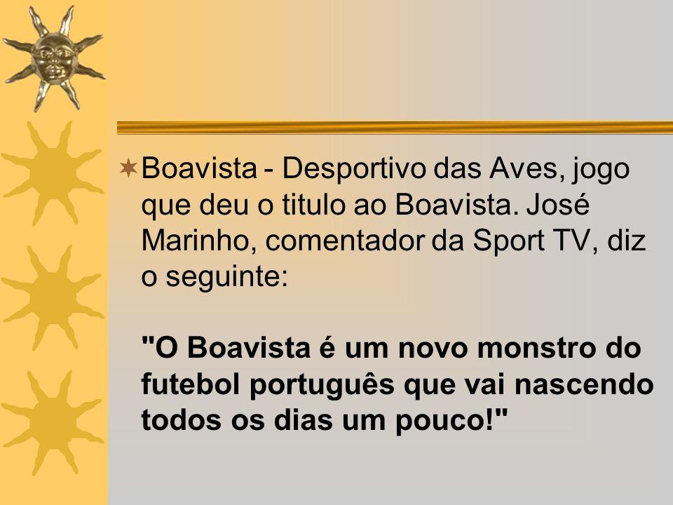 Boavista - Desportivo das Aves, jogo que deu o titulo ao Boavista