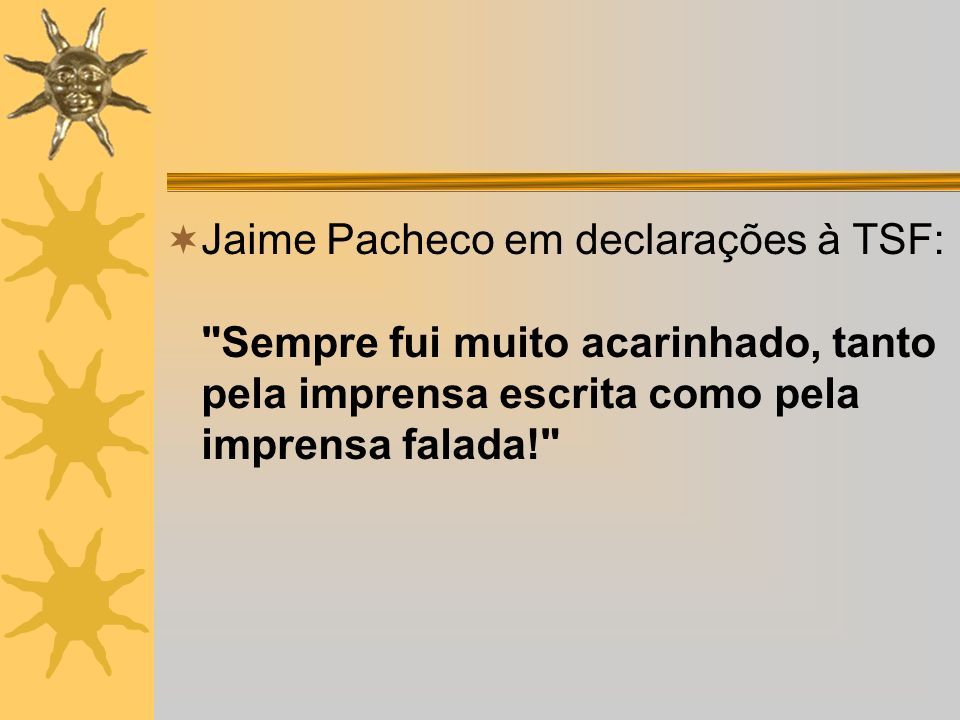 Jaime Pacheco em declarações à TSF: Sempre fui muito acarinhado, tanto pela imprensa escrita como pela imprensa falada!