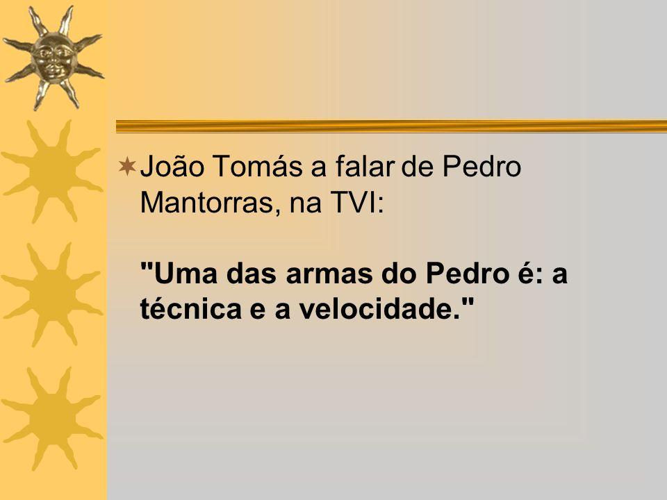 João Tomás a falar de Pedro Mantorras, na TVI: Uma das armas do Pedro é: a técnica e a velocidade.