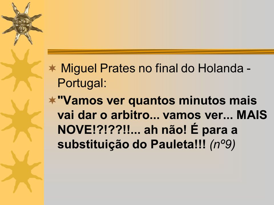 Miguel Prates no final do Holanda - Portugal: