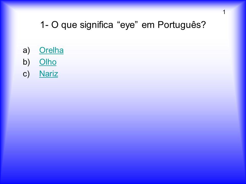 1- O que significa eye em Português