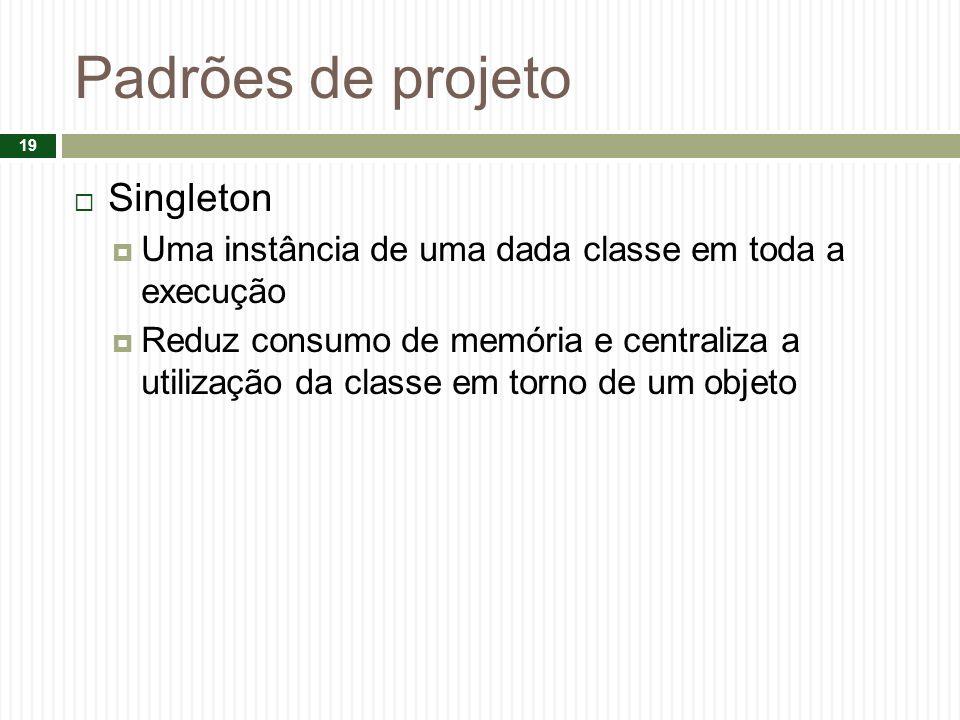 Padrões de projeto Singleton
