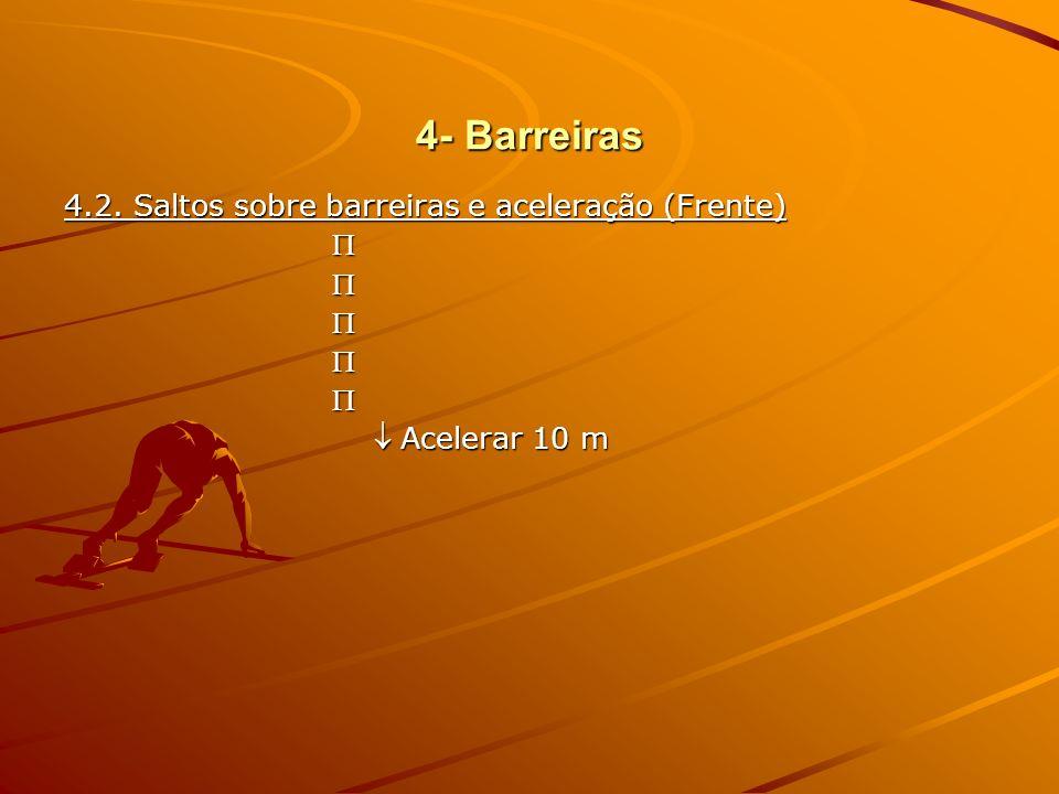 4- Barreiras 4.2. Saltos sobre barreiras e aceleração (Frente) 