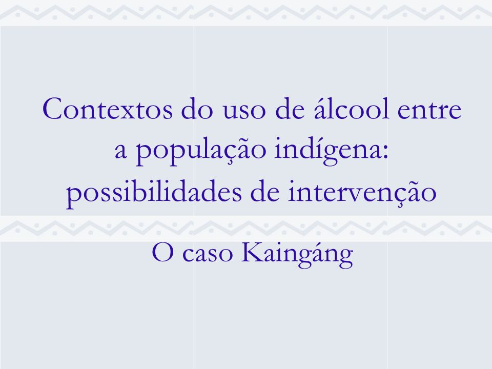 Contextos do uso de álcool entre a população indígena: possibilidades de intervenção