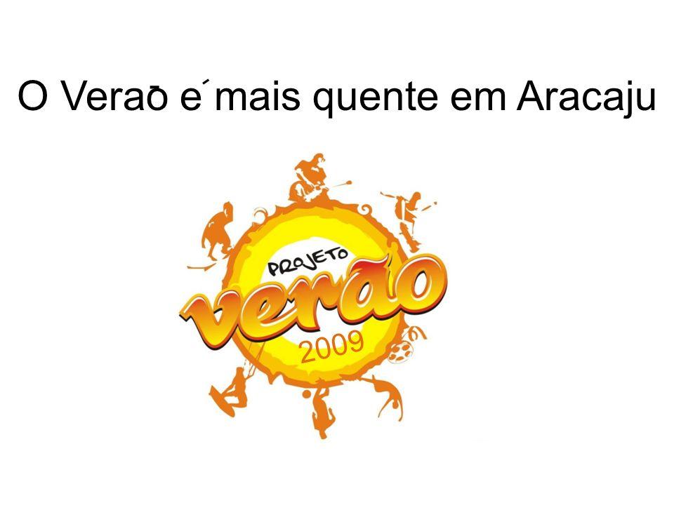 O Verao e mais quente em Aracaju