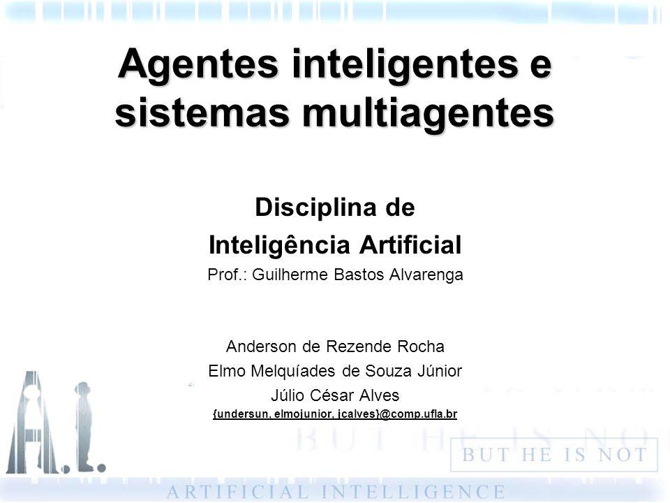 Agentes inteligentes e sistemas multiagentes