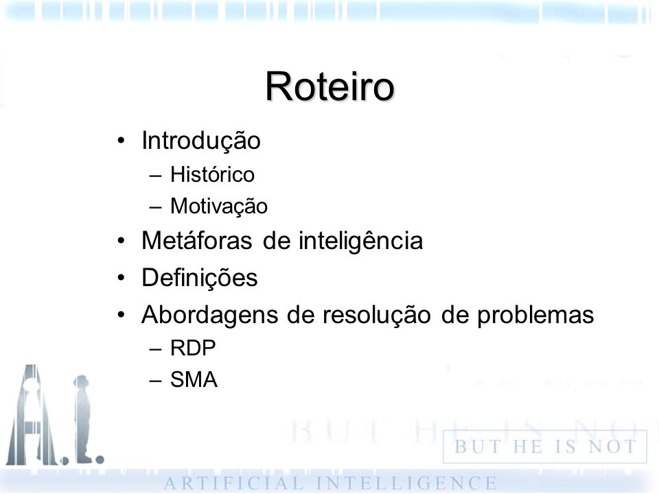 Roteiro Introdução Metáforas de inteligência Definições