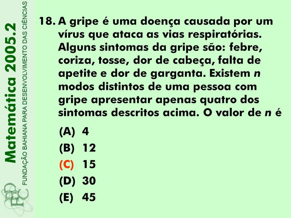 Matemática 2005.2 (A) 4 (B) 12 (C) 15 (D) 30 (E) 45