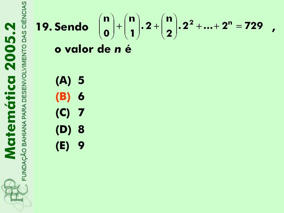 Sendo , o valor de n é. (A) 5. (B) 6. (C) 7.