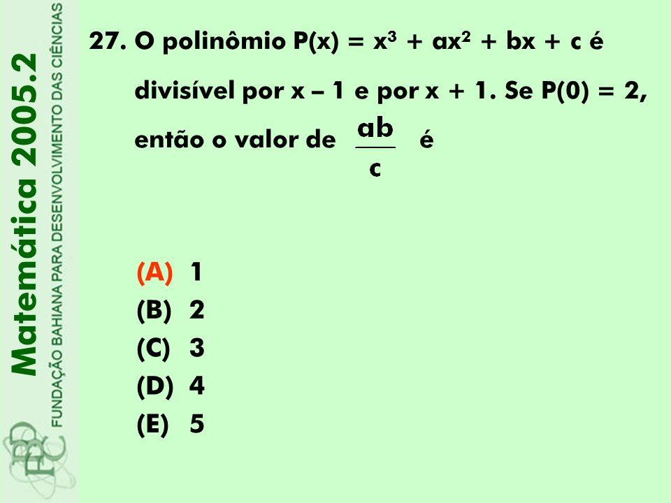 Matemática 2005.2 (A) 1 (B) 2 (C) 3 (D) 4 (E) 5