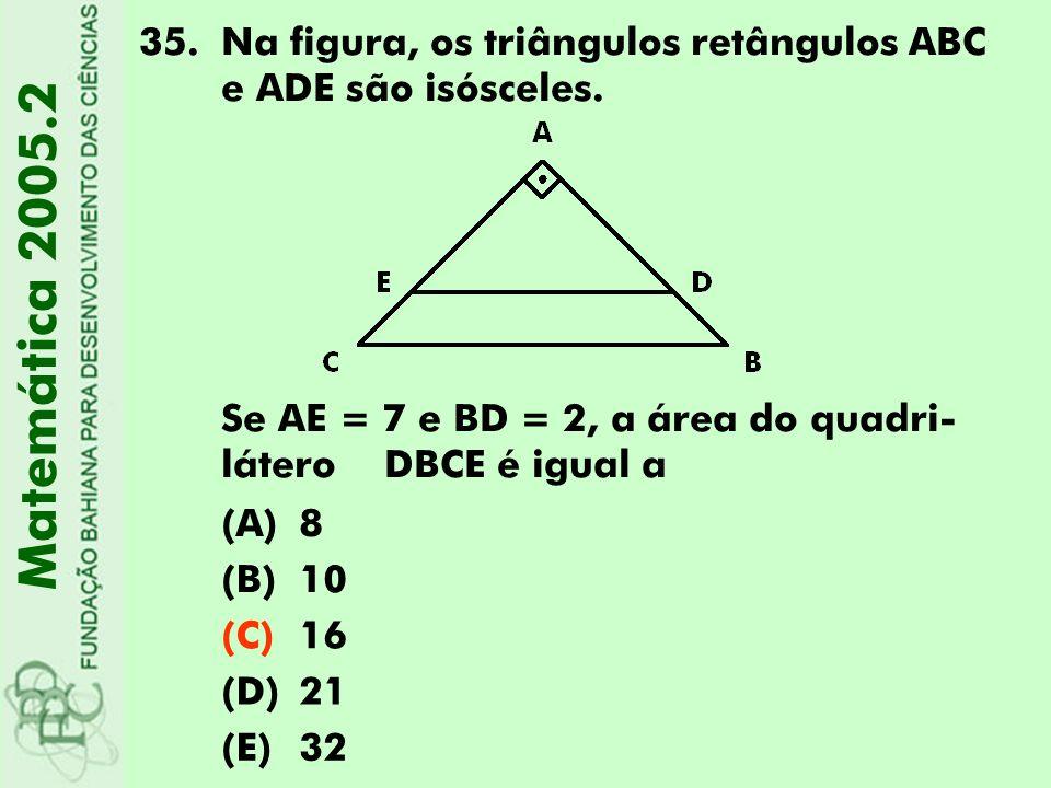 Na figura, os triângulos retângulos ABC e ADE são isósceles.