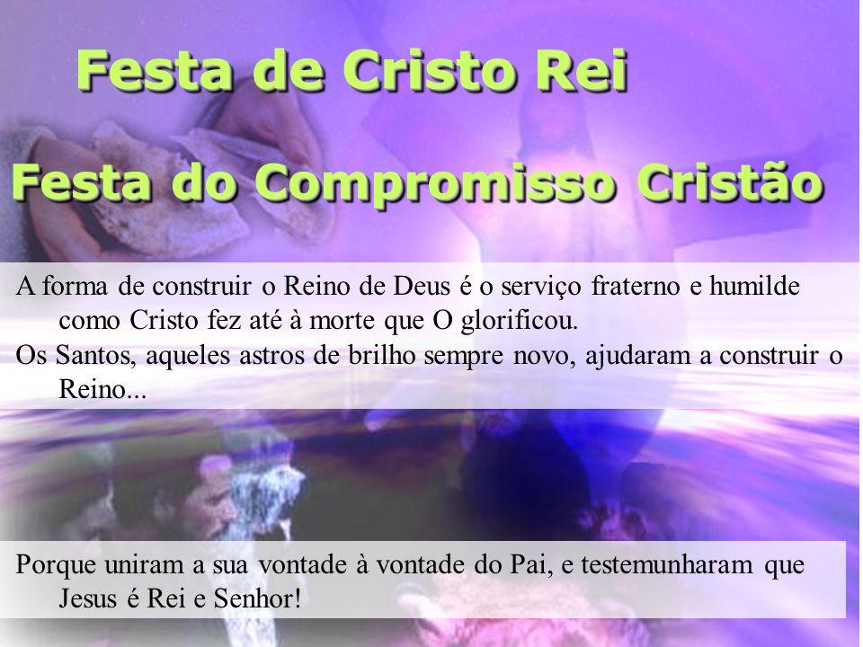 Festa de Cristo Rei Festa do Compromisso Cristão
