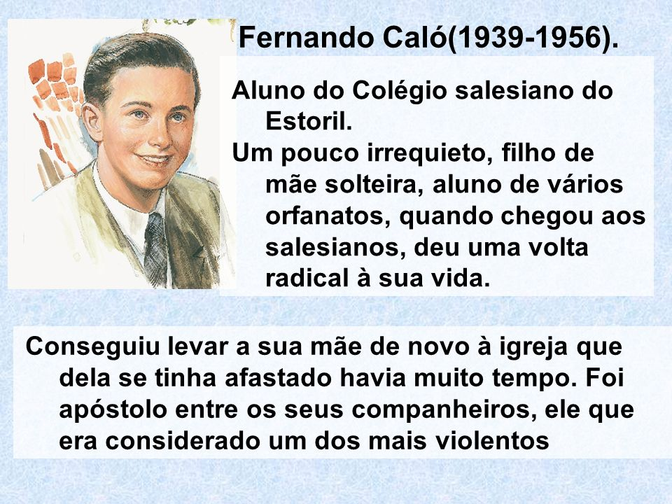 Fernando Caló(1939-1956). Aluno do Colégio salesiano do Estoril.