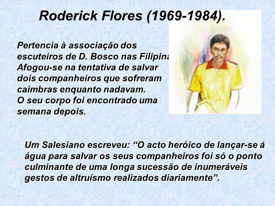 Roderick Flores (1969-1984). Pertencia à associação dos escuteiros de D. Bosco nas Filipinas.