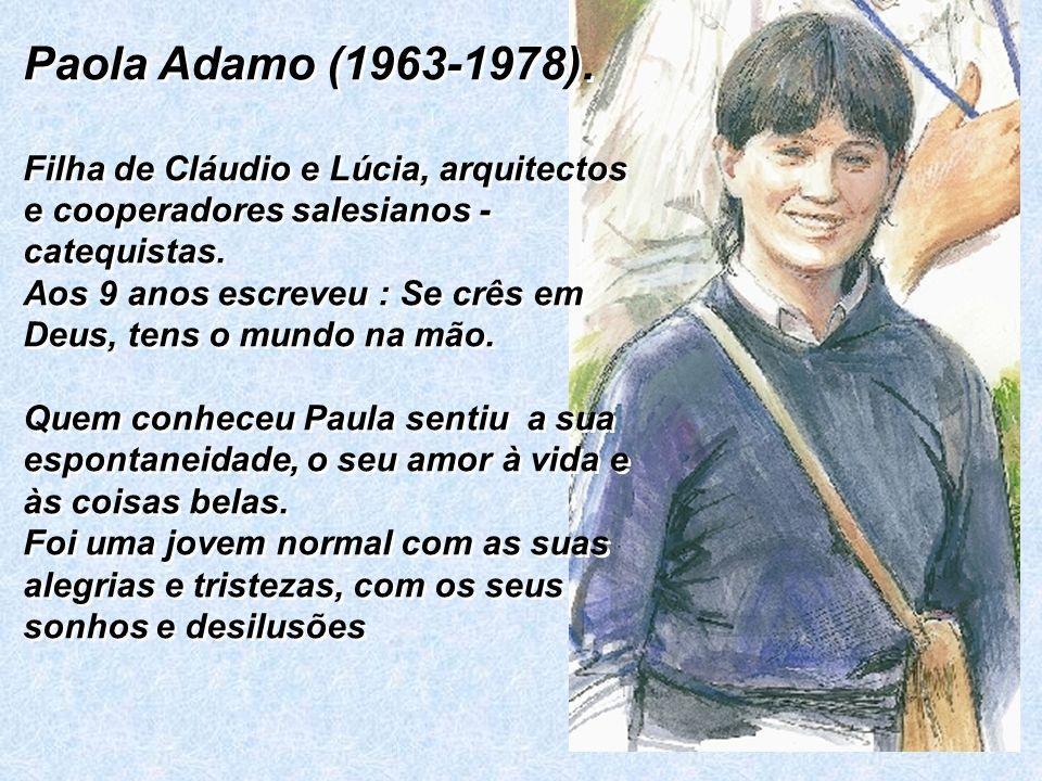 Paola Adamo (1963-1978). Filha de Cláudio e Lúcia, arquitectos e cooperadores salesianos -catequistas.