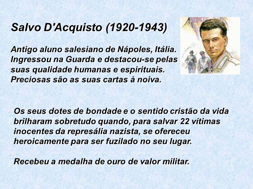 Salvo D Acquisto (1920-1943) Antigo aluno salesiano de Nápoles, Itália.