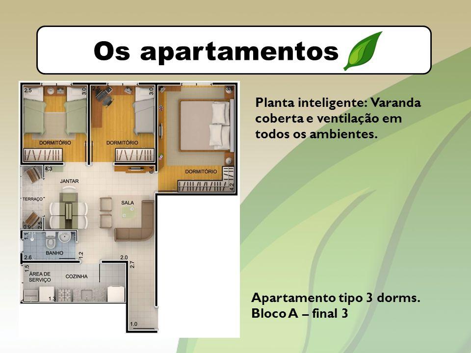 O bairro Os apartamentos. Planta inteligente: Varanda coberta e ventilação em todos os ambientes.